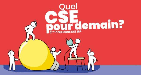 """Colloque """"Quel CSE demain?"""" : 200 élus étaient au rendez-vous !"""